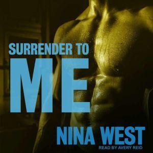 Surrender to Me, Nina West