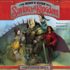 The Hero's Guide to Saving Your Kingdom, Christopher Healy