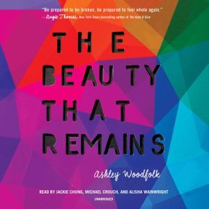The Beauty That Remains, Ashley Woodfolk