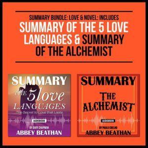 Summary Bundle: Love & Novel: Includes Summary of The 5 Love Languages & Summary of The Alchemist, Abbey Beathan
