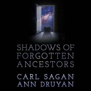 Shadows of Forgotten Ancestors, Carl Sagan