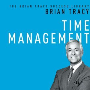 Time Management, Brian Tracy
