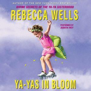 Ya-Yas in Bloom, Rebecca Wells