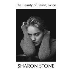 The Beauty of Living Twice, Sharon Stone