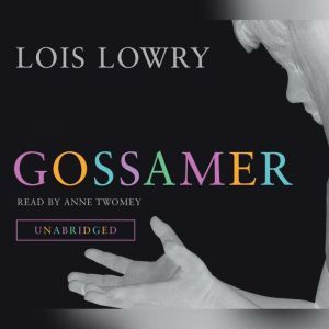Gossamer, Lois Lowry