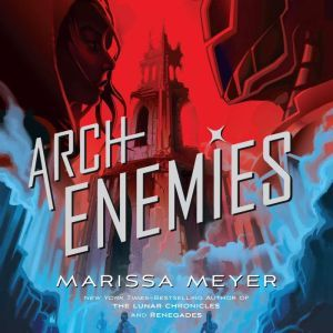 Archenemies, Marissa Meyer