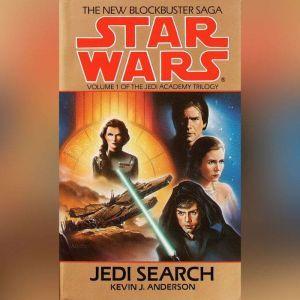 Jedi Search: Star Wars (The Jedi Academy): Volume 1 of the Jedi Academy Trilogy, Kevin Anderson