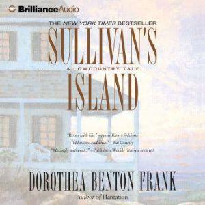 Sullivan's Island: A Lowcountry Tale, Dorothea Benton Frank