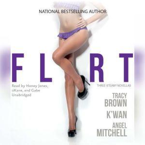 Flirt, Tracy Brown; K'wan; Angel Mitchell