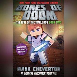 The Bones of Doom An Unofficial Interactive Minecrafter's Adventure, Mark Cheverton
