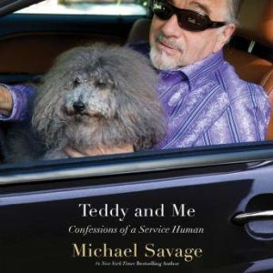 Teddy and Me: Confessions of a Service Human, Michael Savage