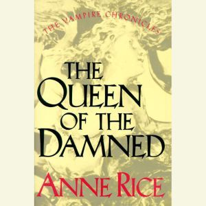 The Queen of the Damned, Anne Rice
