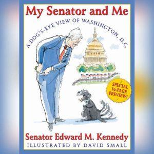 My Senator and Me, Edward M. Kennedy