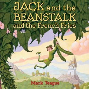 Jack and the Beanstalk and the French Fries, Mark Teague