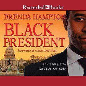 Black President: The World Will Never Be the Same, Brenda Hampton