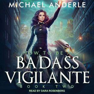 How To Be a Badass Vigilante II, Michael Anderle