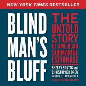 Blind Man's Bluff: The Untold True Story of American Submar, Sherry Sontag