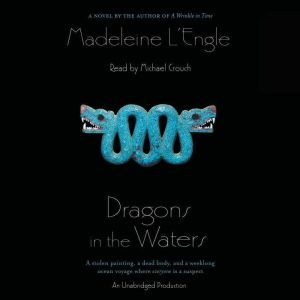 Dragons in the Waters, Madeleine L'Engle