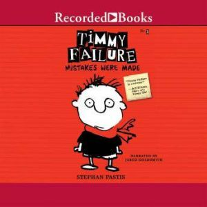 Timmy Failure Mistakes Were Made, Stephan Pastis