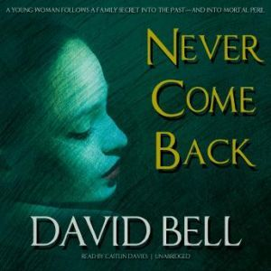 Never Come Back, David Bell