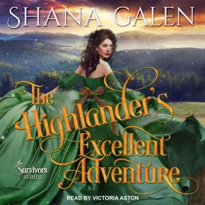 The Highlanders Excellent Adventure, Shana Galen