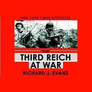 The Third Reich at War, Richard J. Evans
