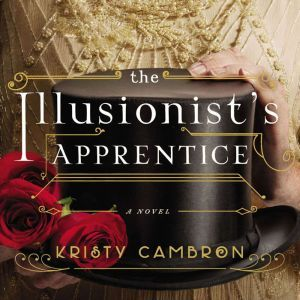 The Illusionist's Apprentice, Kristy Cambron