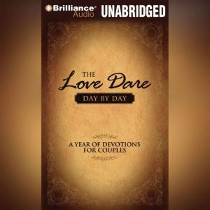 The Love Dare Day by Day A Year of Devotions for Couples, Stephen Kendrick