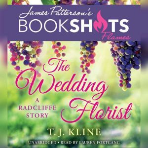 The Wedding Florist: A Radcliffe Story, T.J. Kline