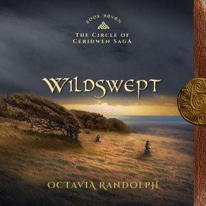 Wildswept: Book Seven of The Circle of Ceridwen Saga, Octavia Randolph