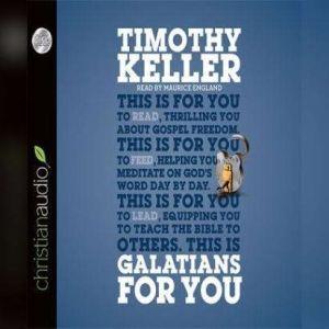 Galatians for You: For Reading, for Feeding, for Leading, Timothy J. Keller