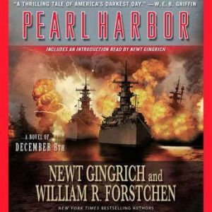 Pearl Harbor: A Novel of December 8th, Newt Gingrich