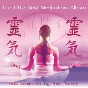The Little Reiki Meditation, Philip Permutt