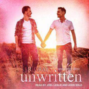 Unwritten, J.R. Gray