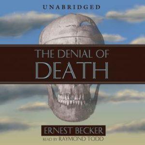 The Denial of Death, Ernest Becker