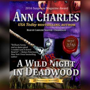 A Wild Fright in Deadwood, Ann Charles