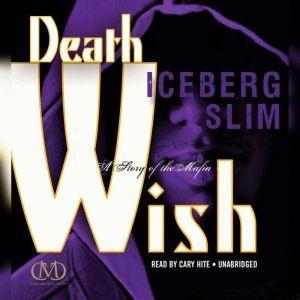 Death Wish: The Story of the Mafia, Iceberg Slim