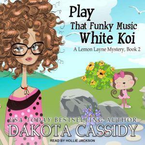 Play That Funky Music White Koi, Dakota Cassidy