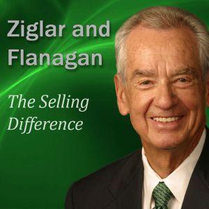The Selling Difference, Zig Ziglar, Bryan Flanagan Ziglar Zig, Flanagan Bryan