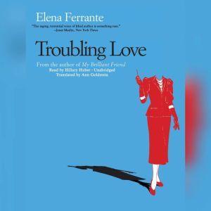 Troubling Love, Elena Ferrante