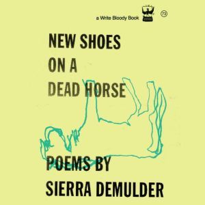 New Shoes On A Dead Horse , Sierra DeMulder