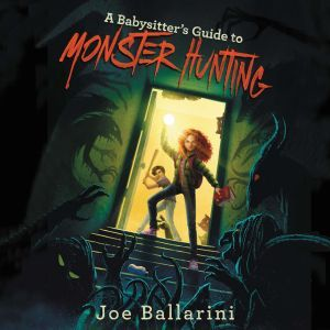 A Babysitter's Guide to Monster Hunting #1, Joe Ballarini
