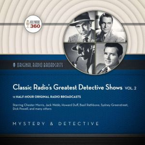 Classic Radios Greatest Detective Shows, Vol. 2, Hollywood 360
