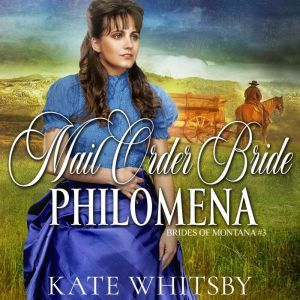 Mail Order Bride Philomena, Kate Whitsby