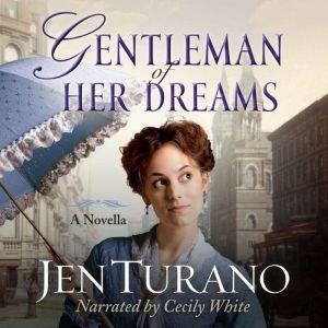 Gentleman of Her Dreams, Jen Turano
