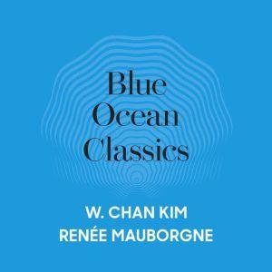 Blue Ocean Classics, W. Chan Kim