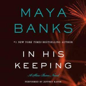 In His Keeping: A Slow Burn Novel, Maya Banks