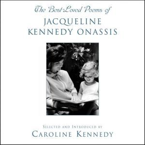 The Best Loved Poems of Jacqueline Kennedy Onassis, Caroline Kennedy