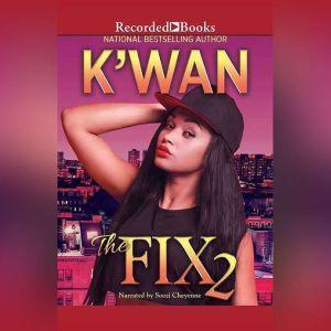 The Fix 2, K'wan