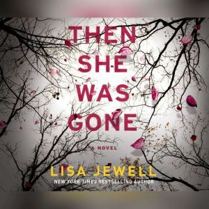Then She Was Gone, Lisa Jewell